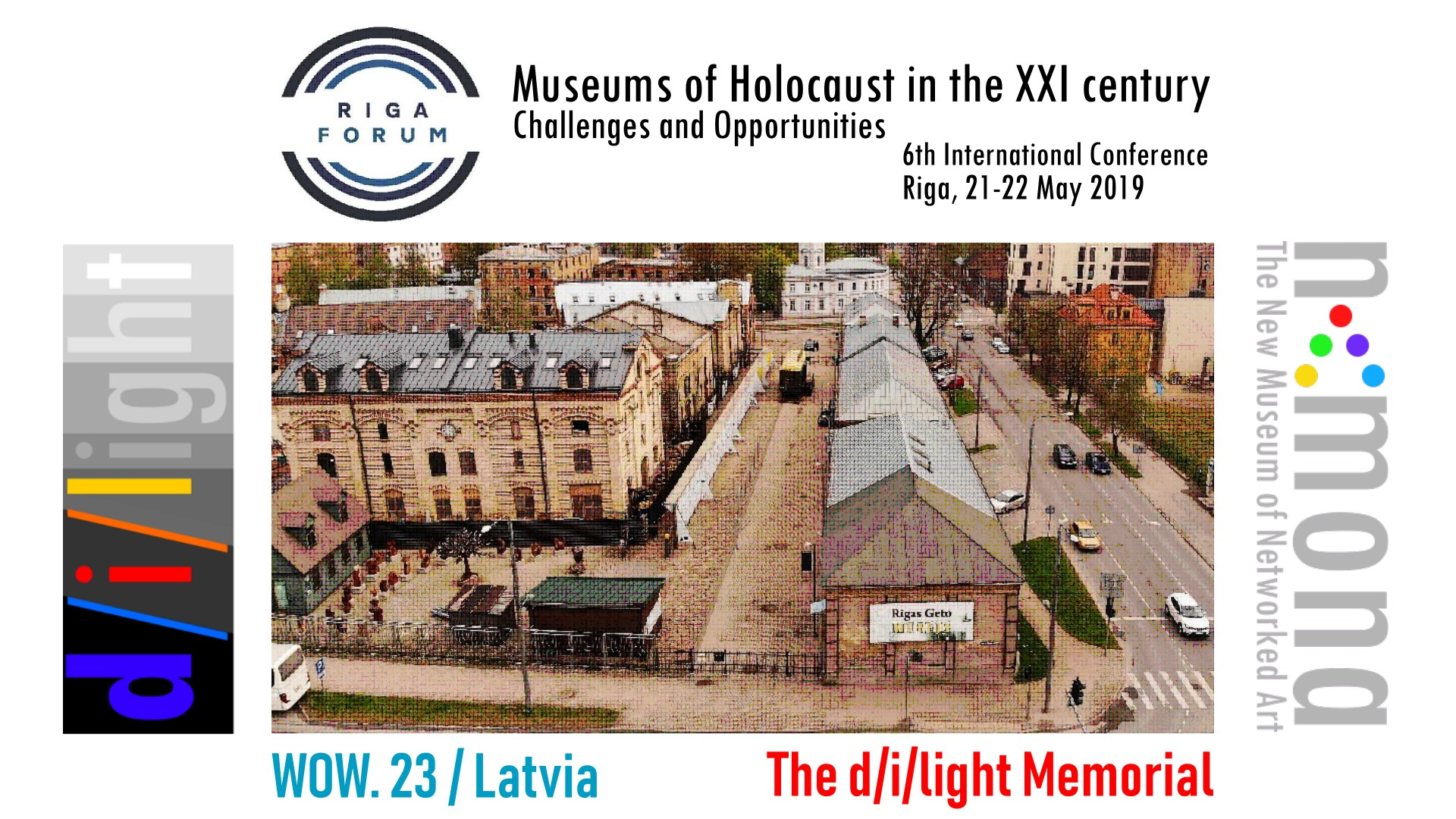 21-22 May 2019 – d/i/light Memorial in Riga